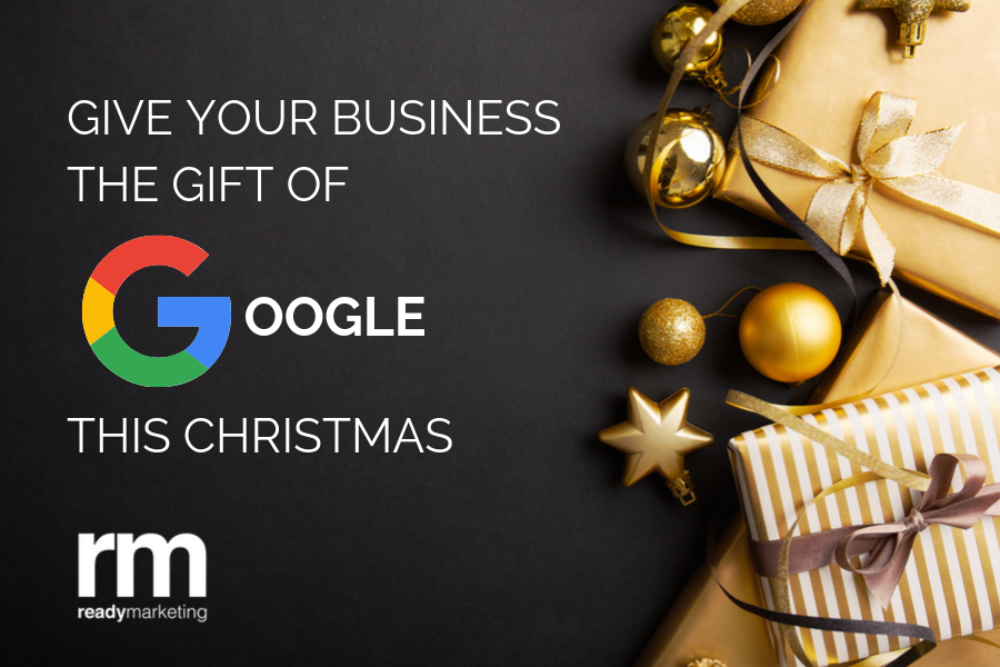 GIVE YOUR BUSINESS THE GIFT OF GOOGLE THIS CHRISTMAS